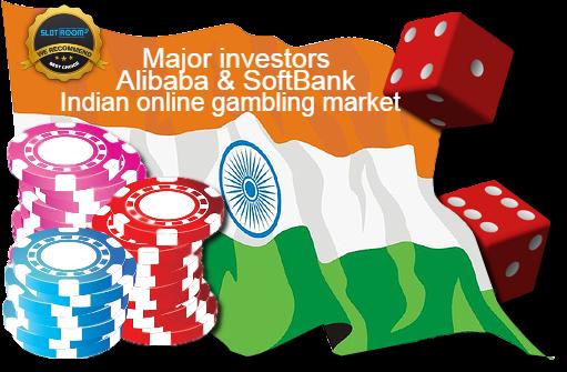 Major investors Alibaba & SoftBank Indian Online Gambling Market